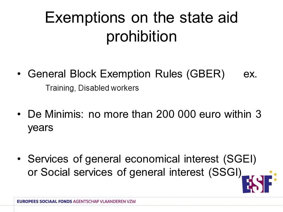 Exemptions on the state aid prohibition General Block Exemption Rules (GBER)ex.