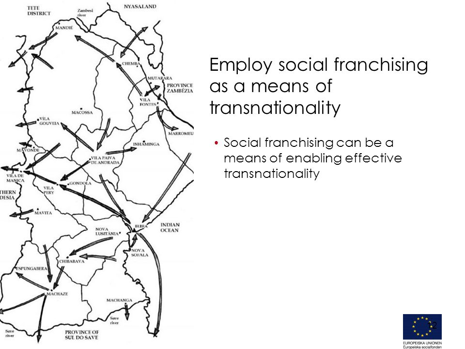 12 Social franchising can be a means of enabling effective transnationality Employ social franchising as a means of transnationality