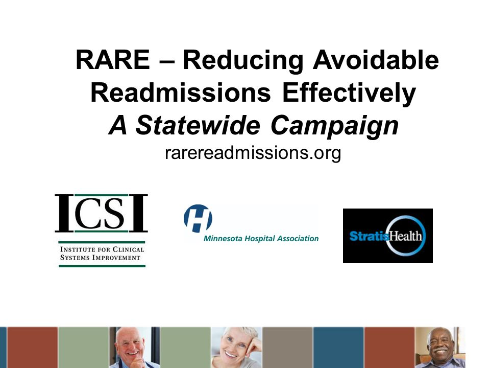 RARE – Reducing Avoidable Readmissions Effectively A Statewide Campaign rarereadmissions.org