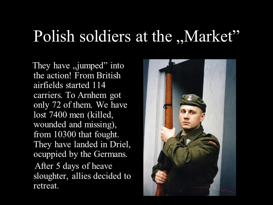 Polish soldiers at the Market They have jumped into the action.