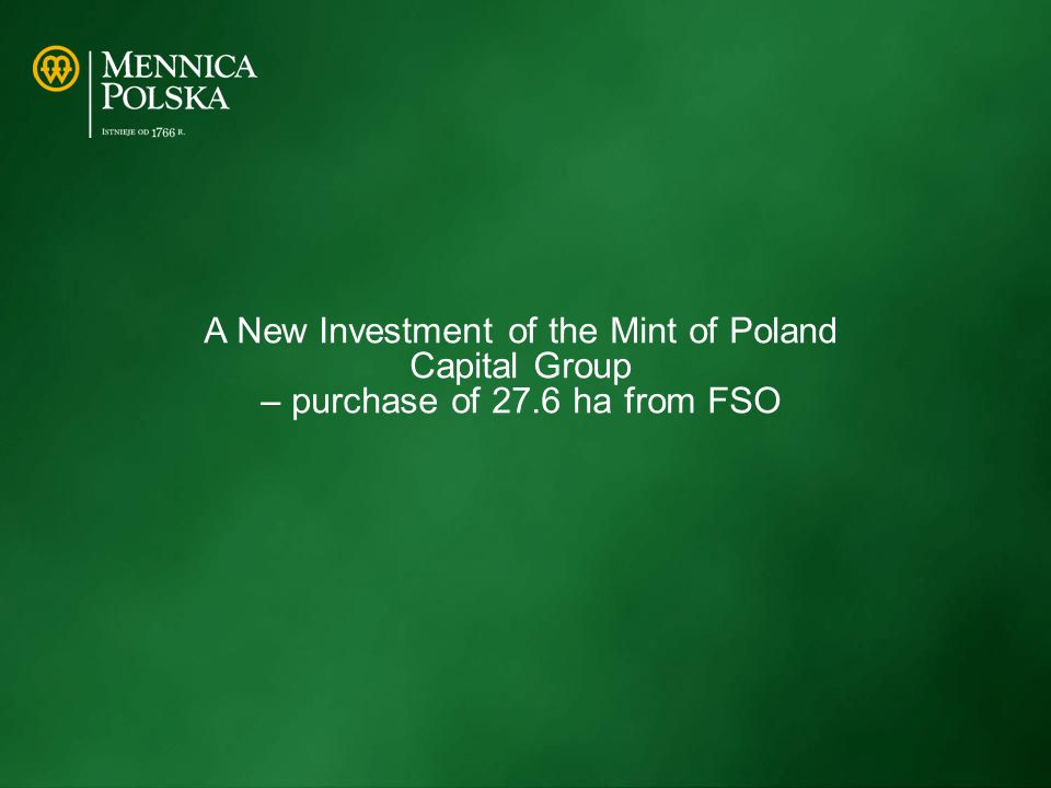 A New Investment of the Mint of Poland Capital Group – purchase of 27.6 ha from FSO