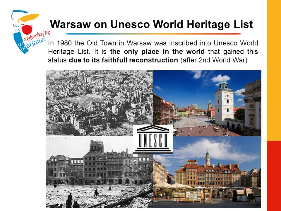 In 1980 the Old Town in Warsaw was inscribed into Unesco World Heritage List.