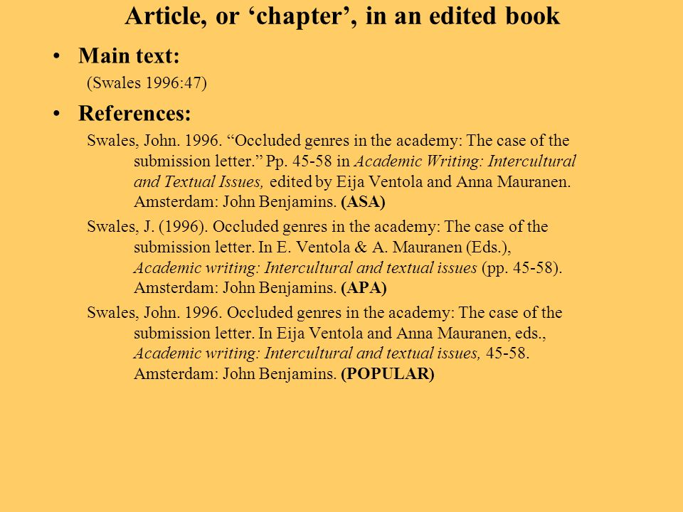 Article, or chapter, in an edited book Main text: (Swales 1996:47) References: Swales, John.