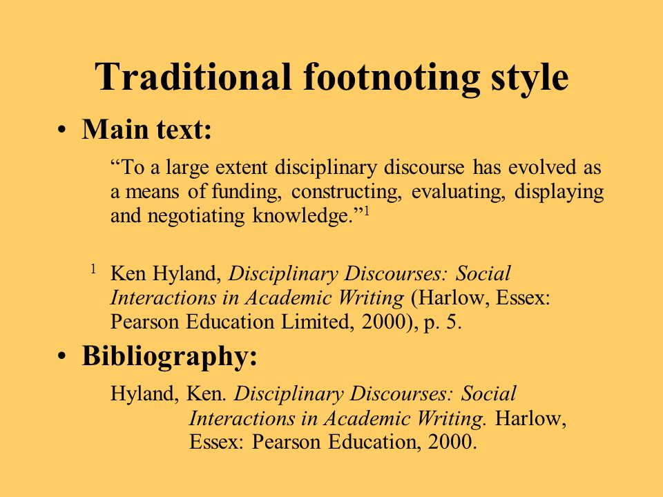 Traditional footnoting style Main text: To a large extent disciplinary discourse has evolved as a means of funding, constructing, evaluating, displaying and negotiating knowledge.