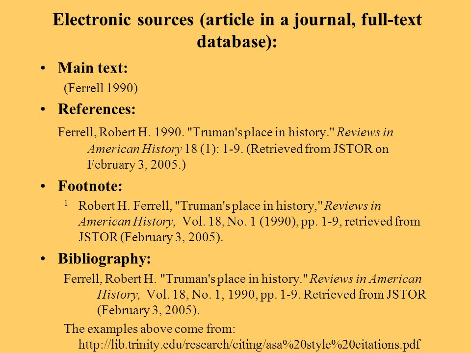 Electronic sources (article in a journal, full-text database): Main text: (Ferrell 1990) References: Ferrell, Robert H.