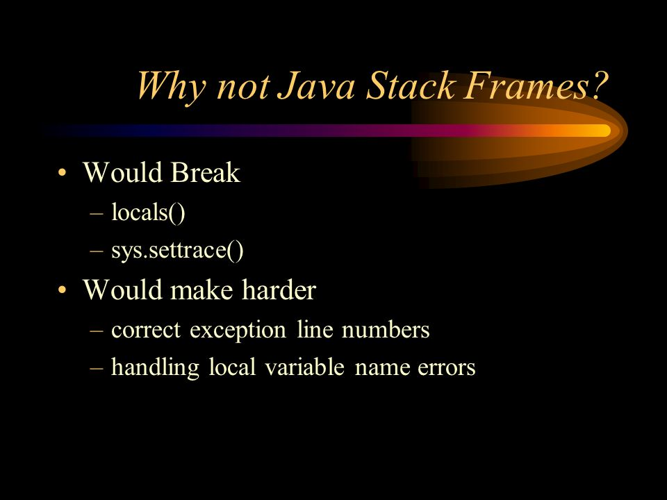 Why not Java Stack Frames.