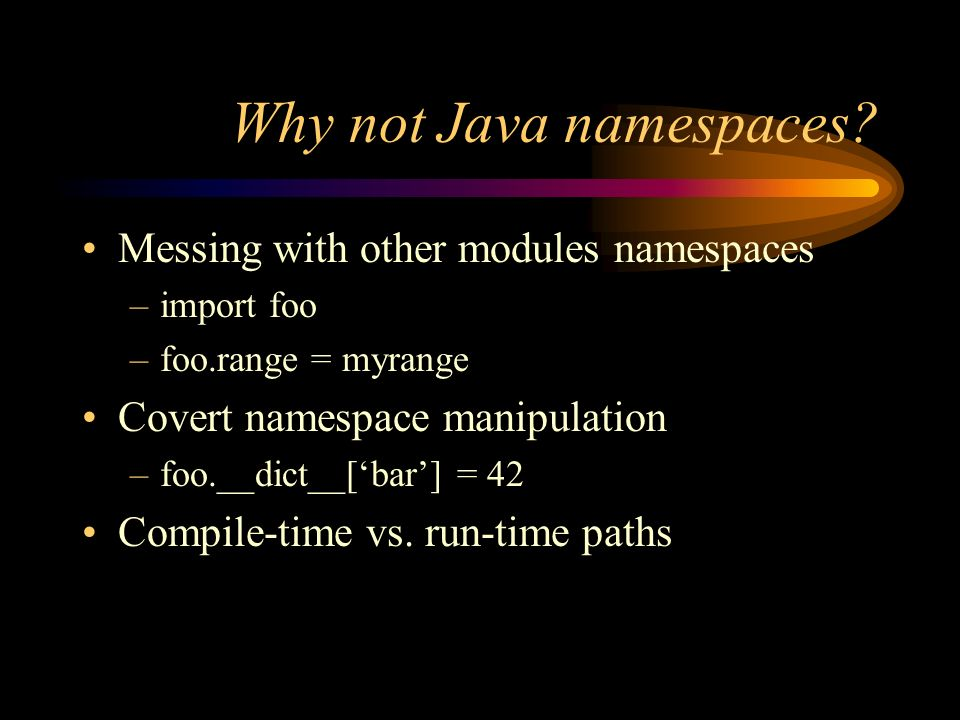 Why not Java namespaces.