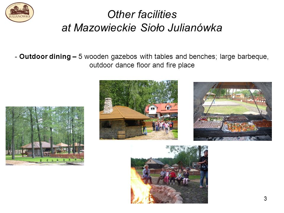 3 Other facilities at Mazowieckie Sioło Julianówka - Outdoor dining – 5 wooden gazebos with tables and benches; large barbeque, outdoor dance floor and fire place