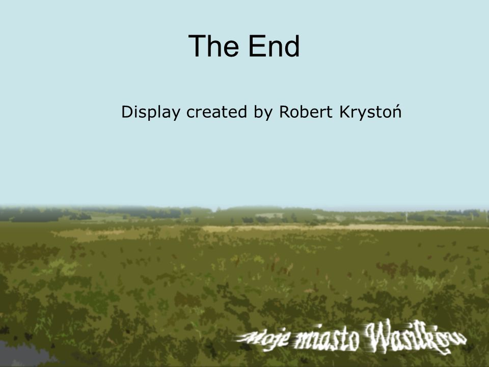 The End Display created by Robert Krystoń