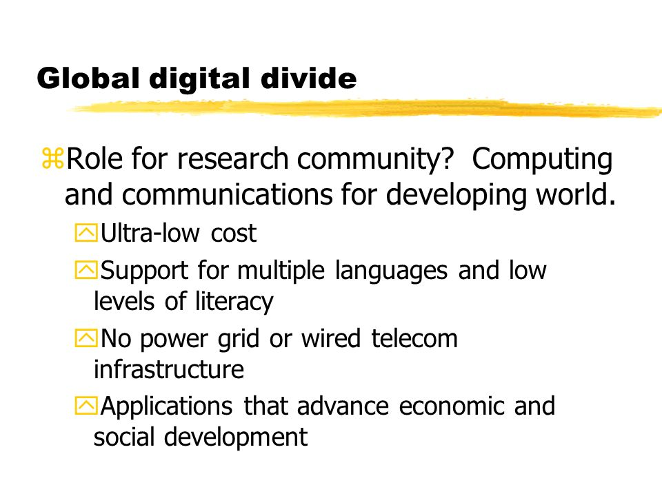 Global digital divide zRole for research community.