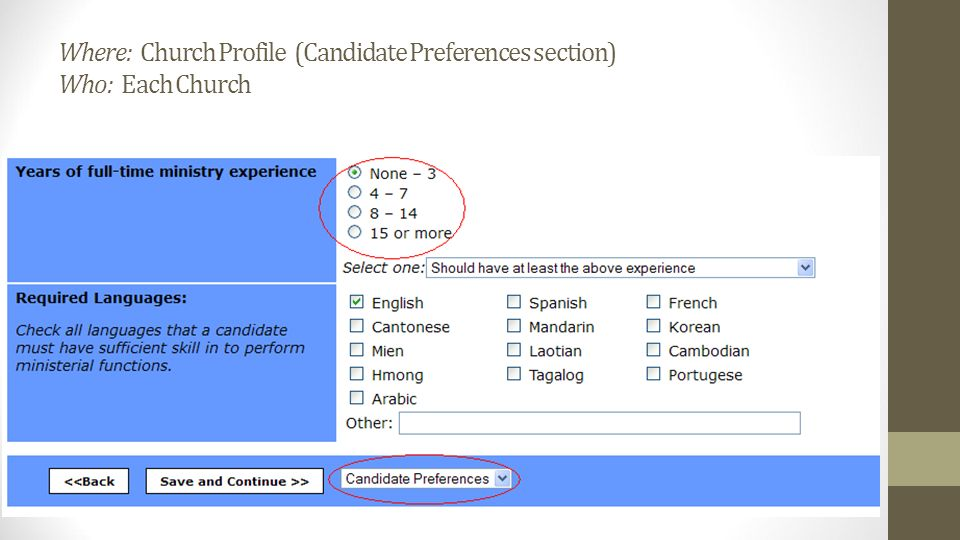 Where: Church Profile (Candidate Preferences section) Who: Each Church