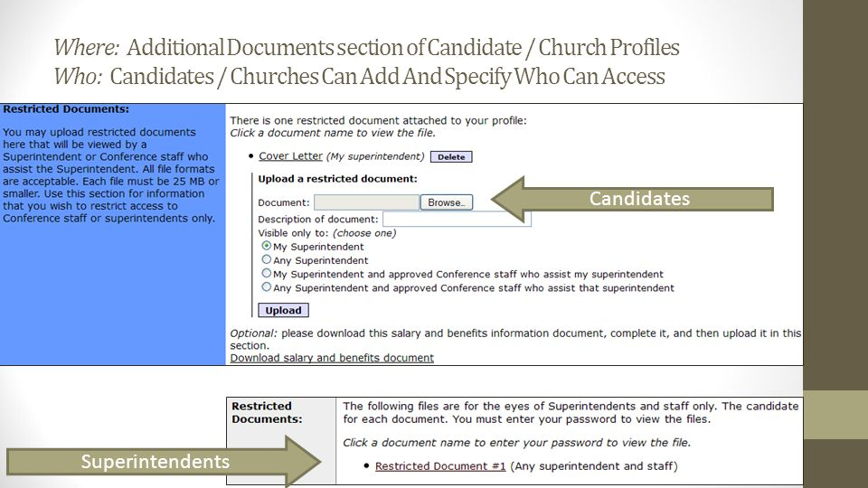 Where: Additional Documents section of Candidate / Church Profiles Who: Candidates / Churches Can Add And Specify Who Can Access Superintendents Candidates