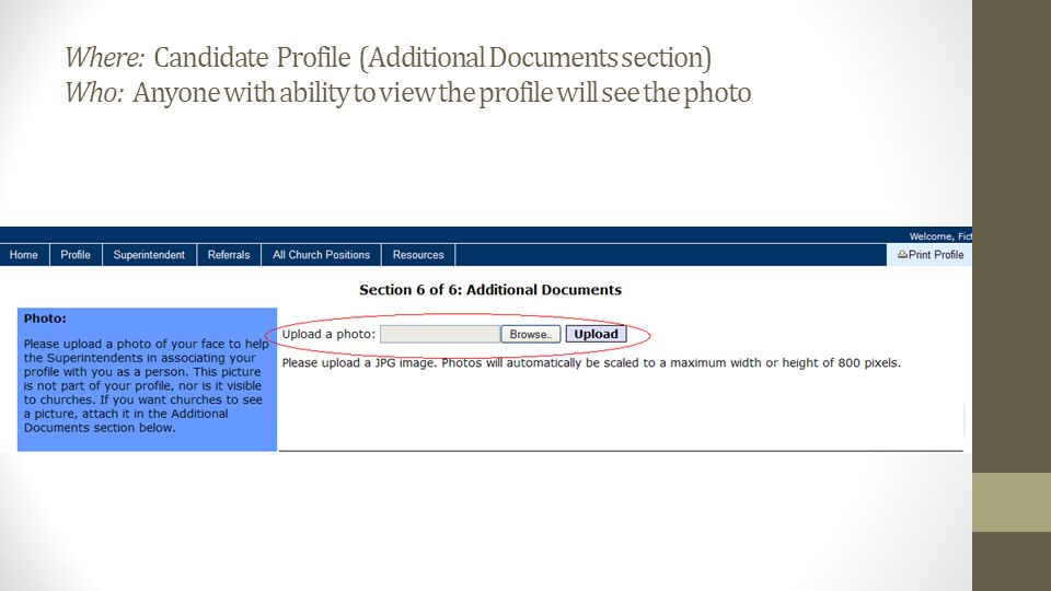 Where: Candidate Profile (Additional Documents section) Who: Anyone with ability to view the profile will see the photo