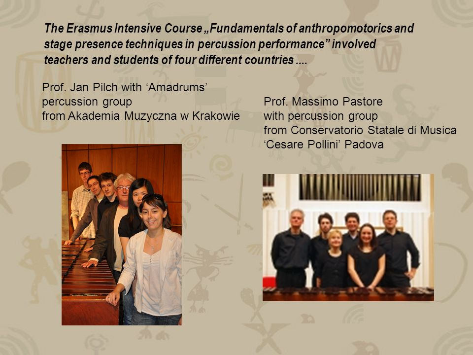 The Erasmus Intensive Course Fundamentals of anthropomotorics and stage presence techniques in percussion performance involved teachers and students of four different countries....