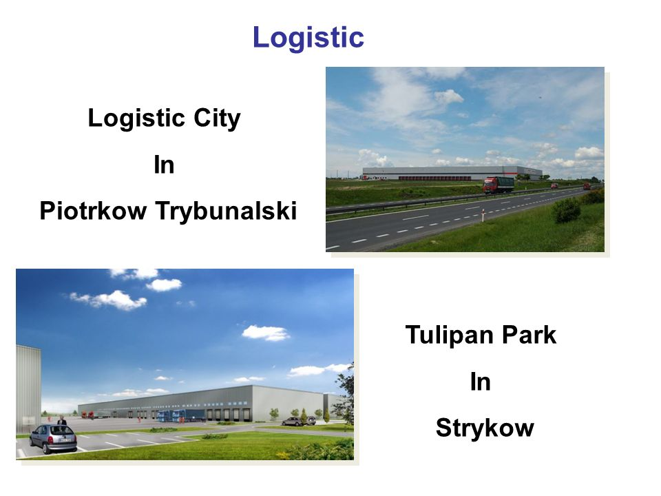 Logistic Tulipan Park In Strykow Logistic City In Piotrkow Trybunalski