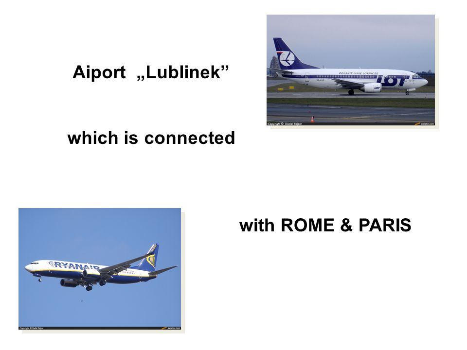Aiport Lublinek which is connected with ROME & PARIS