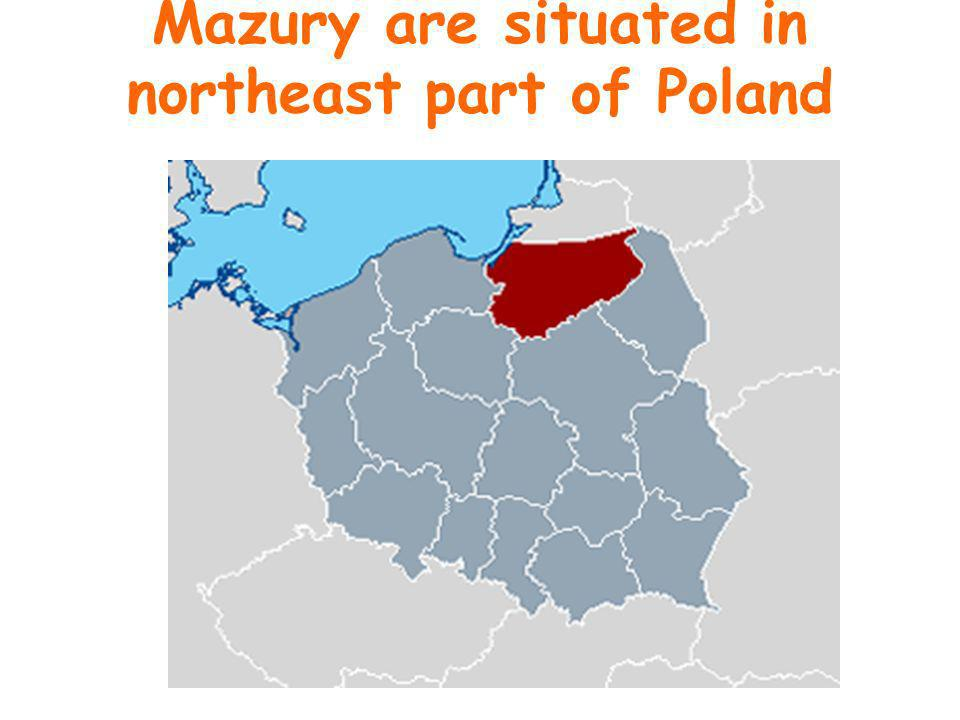 Mazury are situated in northeast part of Poland