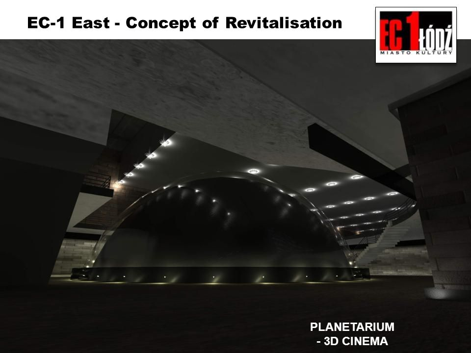 EC-1 East - Concept of Revitalisation PLANETARIUM - 3D CINEMA