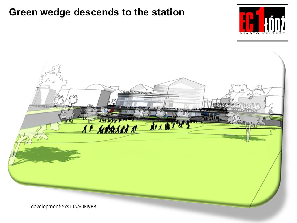 Green wedge descends to the station development : SYSTRA/AREP/BBF