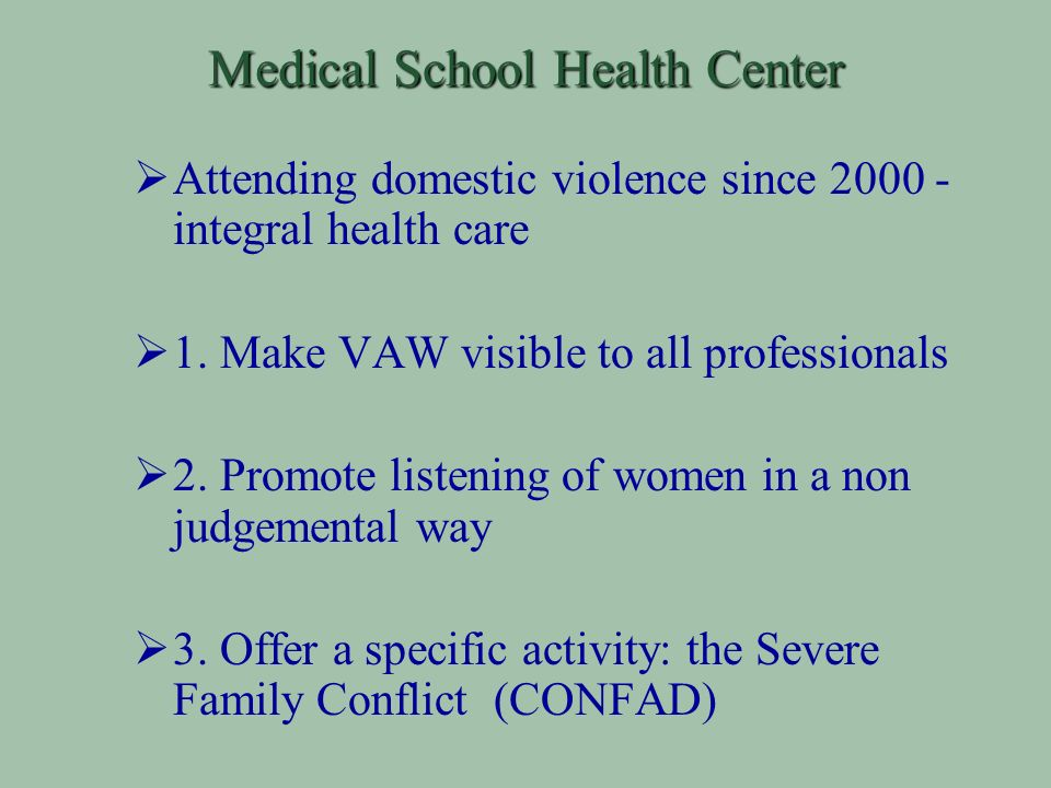 Medical School Health Center Attending domestic violence since integral health care 1.