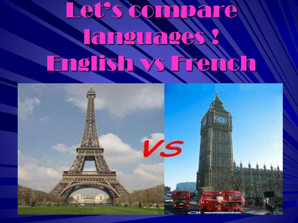 Lets compare languages ! English vs French