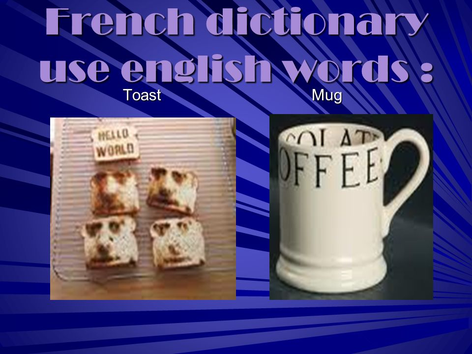 French dictionary use english words : ToastMug