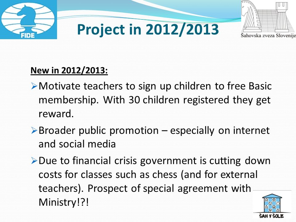 New in 2012/2013: Motivate teachers to sign up children to free Basic membership.