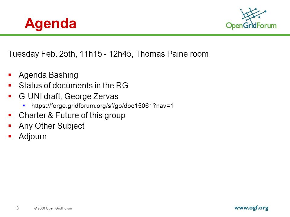 © 2006 Open Grid Forum 3 Agenda Tuesday Feb.