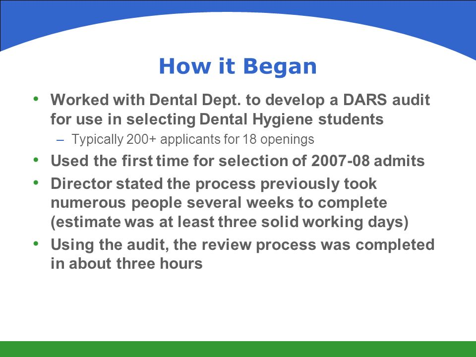 How it Began Worked with Dental Dept.