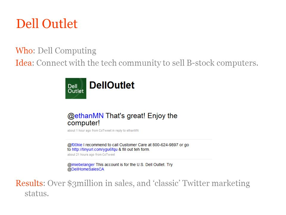 Dell Outlet Who: Dell Computing Idea: Connect with the tech community to sell B-stock computers.