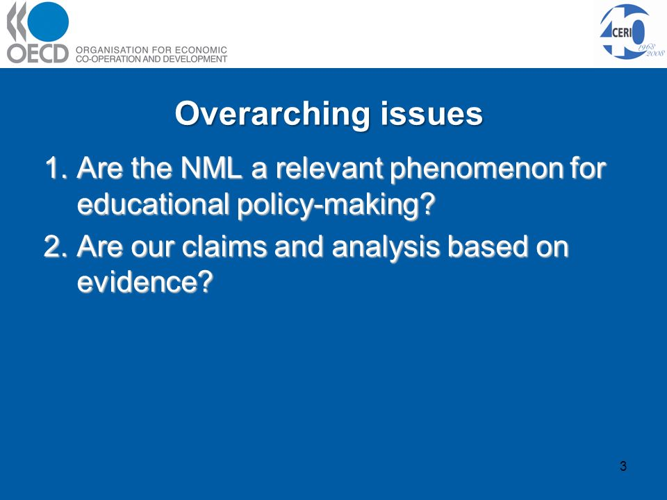 Overarching issues 3 1.Are the NML a relevant phenomenon for educational policy-making.