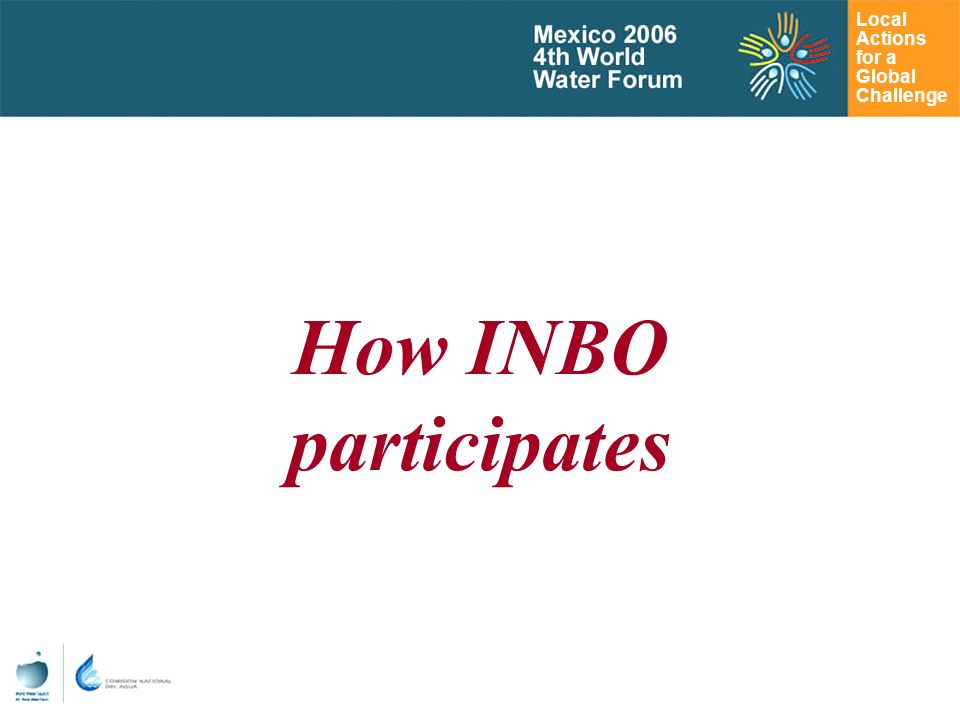Local Actions for a Global Challenge How INBO participates