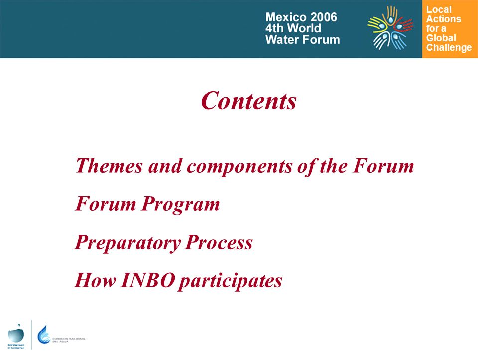 Local Actions for a Global Challenge Contents Themes and components of the Forum Forum Program Preparatory Process How INBO participates