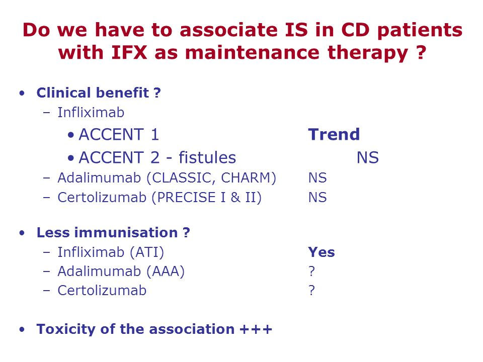 Do we have to associate IS in CD patients with IFX as maintenance therapy .