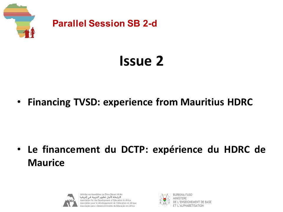 Parallel Session SB 2-d Issue 2 Financing TVSD: experience from Mauritius HDRC Le financement du DCTP: expérience du HDRC de Maurice