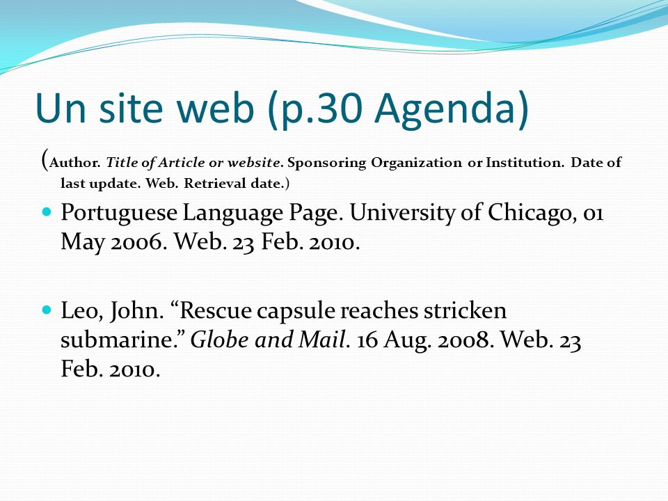 Un site web (p.30 Agenda) ( Author. Title of Article or website.