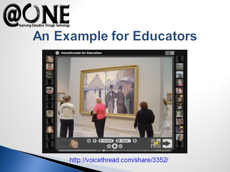 http://voicethread.com/share/3352/ An Example for Educators