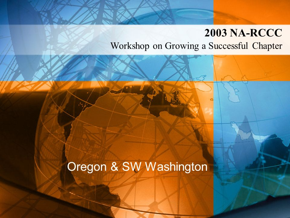 2003 NA-RCCC Workshop on Growing a Successful Chapter Oregon & SW Washington