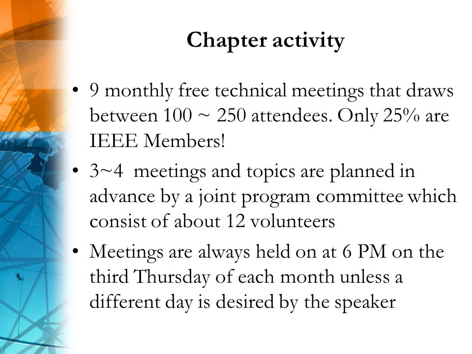 Chapter activity 9 monthly free technical meetings that draws between 100 ~ 250 attendees.