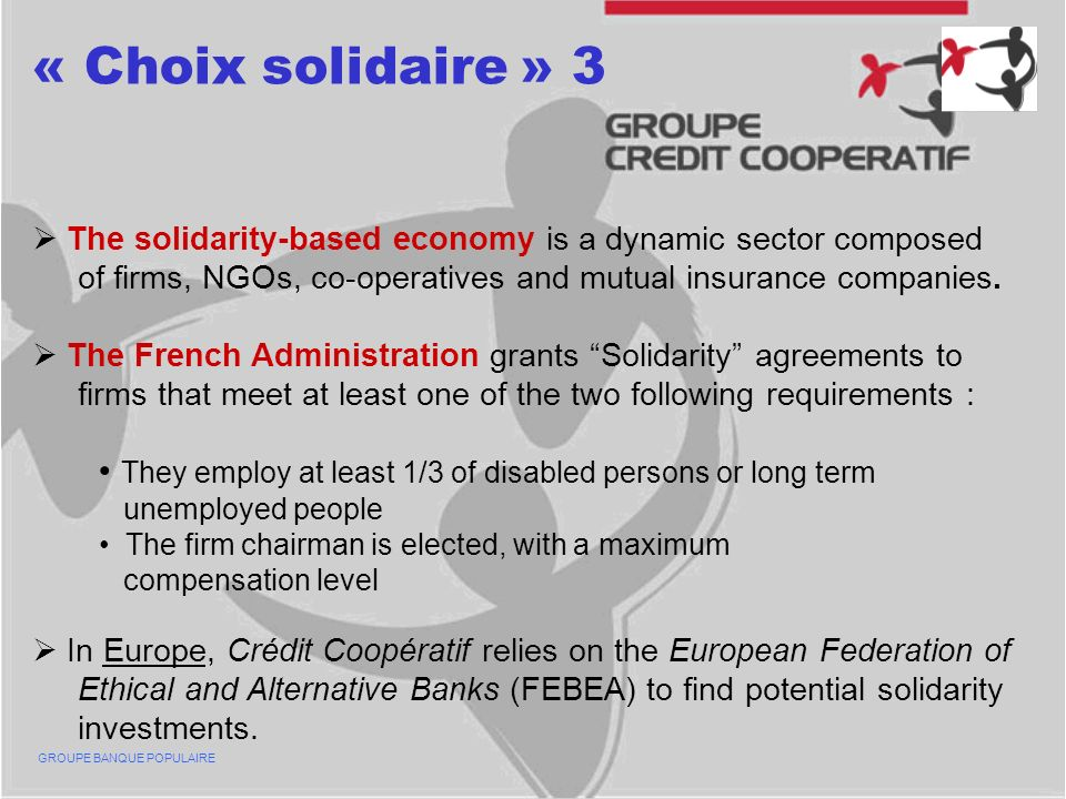 « Choix solidaire » 3 The solidarity-based economy is a dynamic sector composed of firms, NGOs, co-operatives and mutual insurance companies.