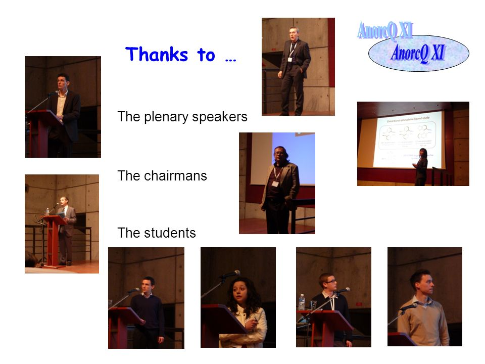 Thanks to … The plenary speakers The chairmans The students