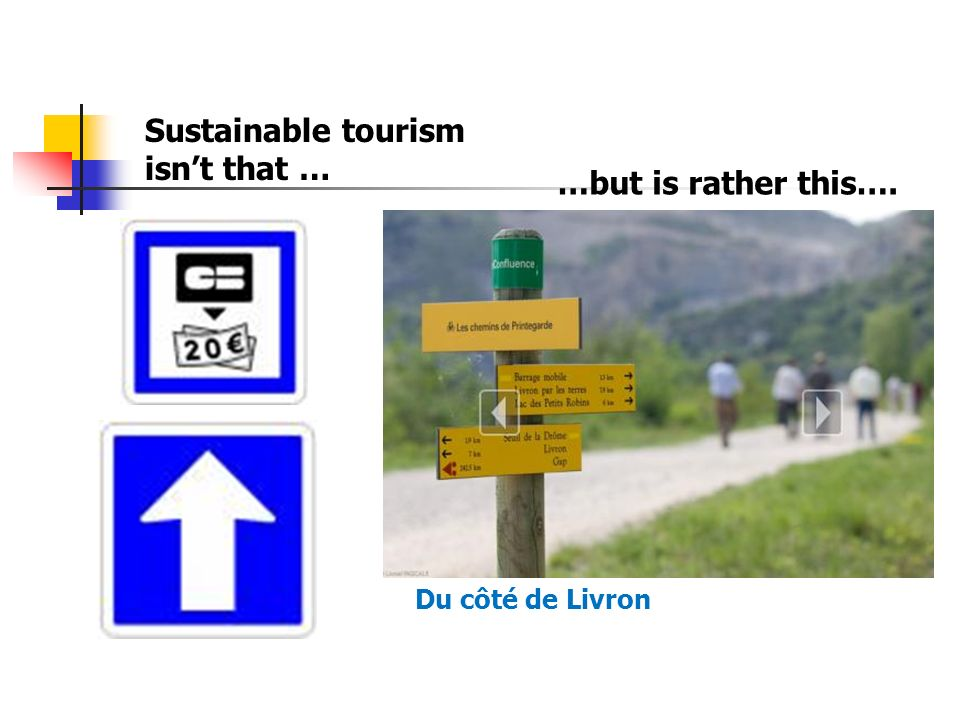 Sustainable tourism isnt that … …but is rather this…. Du côté de Livron
