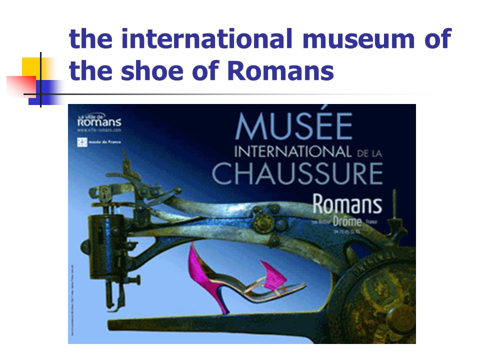 the international museum of the shoe of Romans