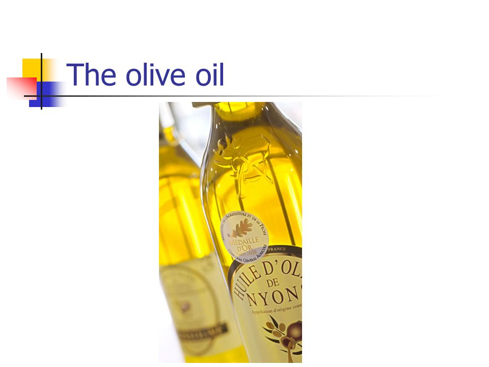 The olive oil