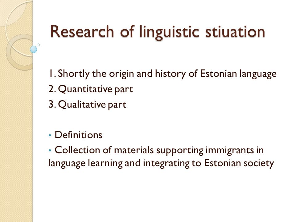 Research of linguistic stiuation 1. Shortly the origin and history of Estonian language 2.