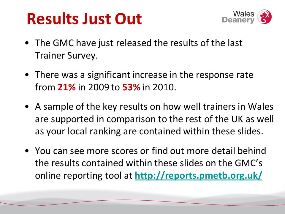 Results Just Out The GMC have just released the results of the last Trainer Survey.