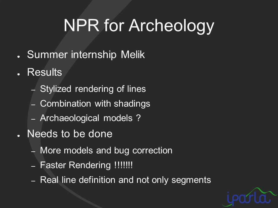 NPR for Archeology Summer internship Melik Results – Stylized rendering of lines – Combination with shadings – Archaeological models .
