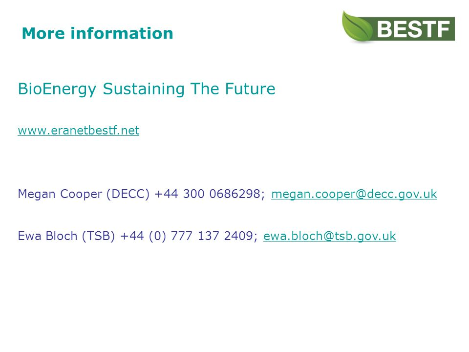 More information BioEnergy Sustaining The Future   Megan Cooper (DECC) ; Ewa Bloch (TSB) +44 (0) ;