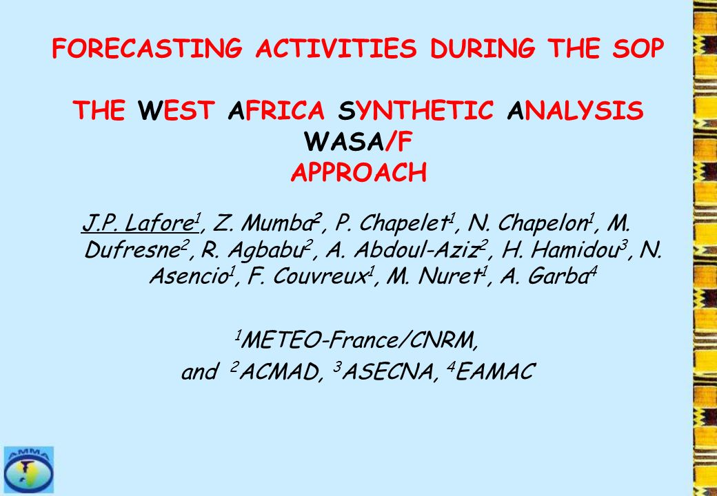 FORECASTING ACTIVITIES DURING THE SOP THE WEST AFRICA SYNTHETIC ANALYSIS WASA/F APPROACH J.P.