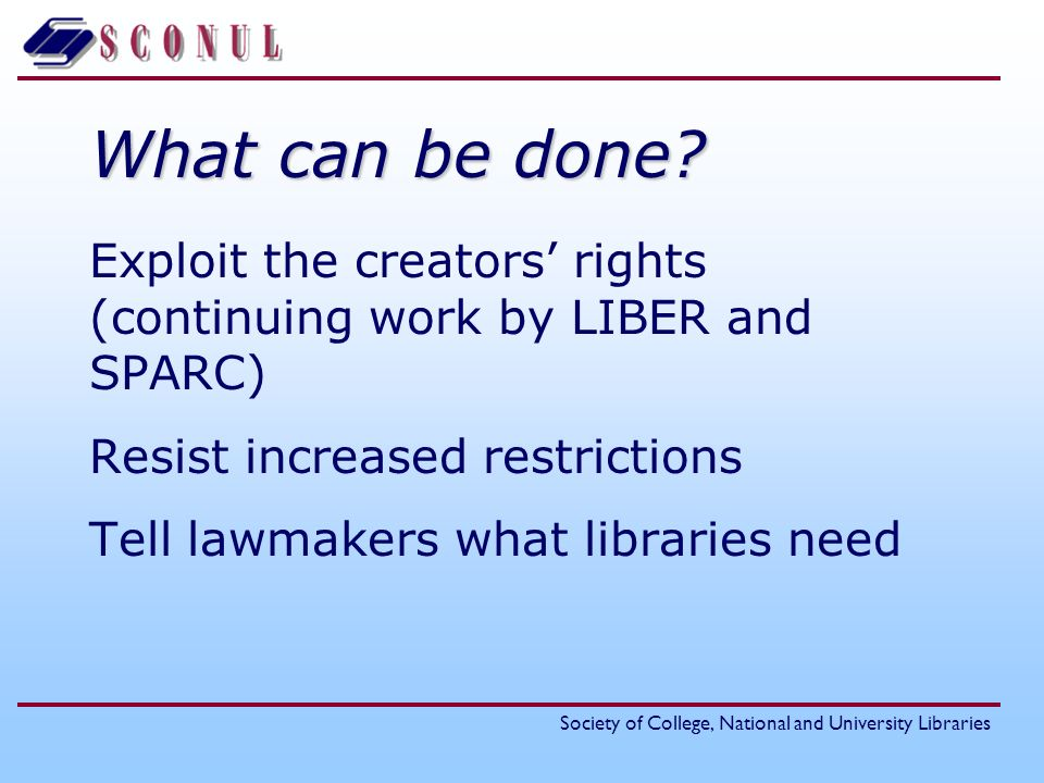 Society of College, National and University Libraries What can be done.
